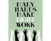 SALE-- Many Hands Make Light Work -- 10 x 8 inch Screenprint -- US Priority Shipping