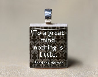 Sherlock Quote Gift, Sherlock Holmes Necklace, Sherlock Jewelry, To a Great Mind, Nothing is Little, 221B Baker Street, Book Lovers Gift
