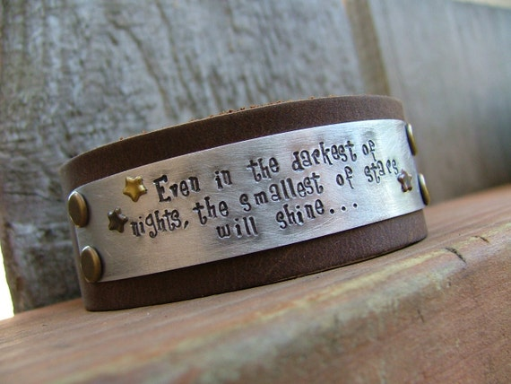Even In The Darkest Of Nights, The Smallest Of Stars Will Shine 2 Inch Leather Cuff Bracelet with Custom Hand Stamped Metals by MyBella