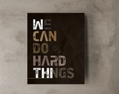 We can do hard things Print, Positive thinking Faith Inspirational Print, Office Decor, Motivational dorm room Art, Home Decorating,Word Art