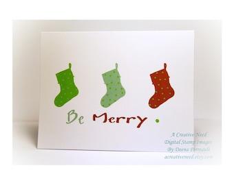 Be Merry. Digital INSTANT DOWNLOAD. Christmas Holiday Cards, Original printable art, DIY, Printable Christmas Card
