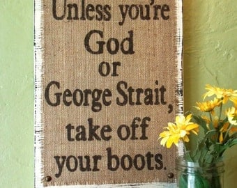 All my ex's live in Texas  George Strait boots burlap distressed SIGN, wall decor, WESTERN, cowboy
