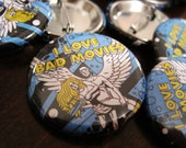 "New! I Love Bad Movies Pin-Back Button 1.25"" (limited edition)"
