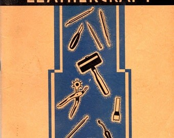 General Leathercraft Vintage 1940s Directions to Learn How To Work With Leather Tooling Cutting Lacing Beginner Projects Craft Pattern Book