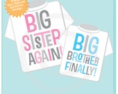 Set of Two, Boys and Girls Sibling Big Sister Again and Big Brother Finally Tee Shirts or Onesies, Pregnancy Announcement 07092013a
