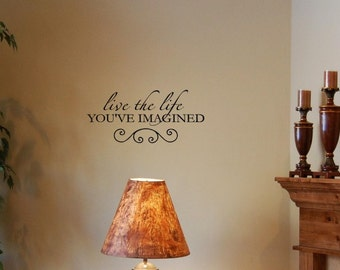 Vinyl Wall words quotes and sayings #0527 Live the life you've imagined