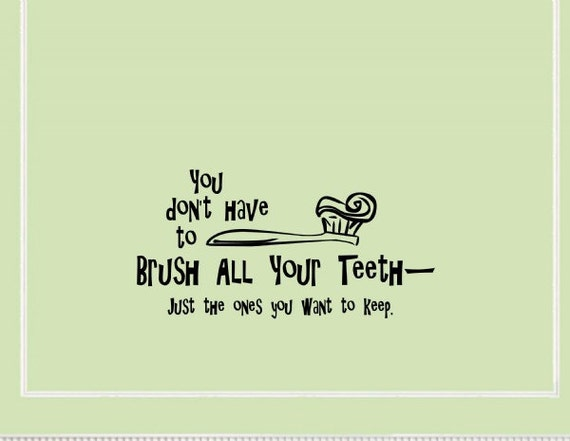 Brush Your Teeth Quotes: Vinyl Wall Words Quotes And Sayings 0998 You Don't By Vinylsay