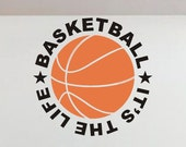Vinyl Wall Lettering Basketball It's the Life Sport Quote Decal