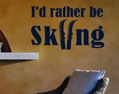 Rather be Skiing, Ski Quote, Vinyl Wall Lettering, Vinyl Wall Decals, Vinyl Decals, Vinyl Lettering, Wall Decals, Sports Decal, Ski Decal