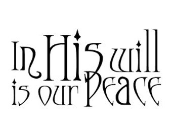 In His will is our Peace Vinyl Wall Decal