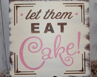 """Let Them Eat Cake Sign / Party Sign/Steampunk/Whimsical """"Photo Prop/Birthday/Event Sign/Anniversary"""