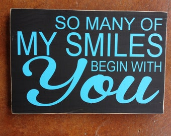So Many of My Smiles Begin With You Wood Sign ~ Smiles Sign ~ Nursery Decor ~ Nursery Wall Art ~ Love Sign ~ Smiles Sign ~ Love Sign ~ Love