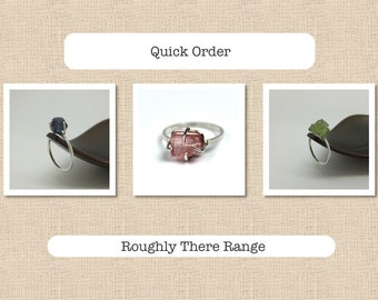 Quick Order - Roughly There Specimen Uncut Tumbled Gemstone Rings - Sterling Silver