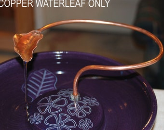 For ThirstyCat Fountains 9.75 inches or Wider - Handmade, Copper Waterleaf add-on