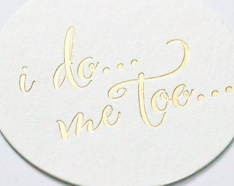 I Do Me Too Gold Foil Letterpressed Coasters - Set of 20 - for Holidays, Weddings, Parties and More by Abigail Christine Design