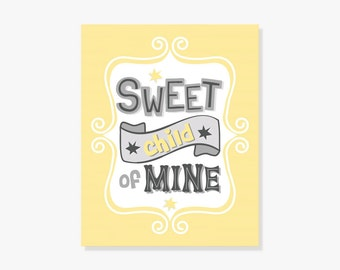 Sweet Child of Mine Typographic Nursery Art Print - Yellow Green or Pink