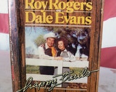 Happy Trails 1st Ed. Roy Rogers Dale Evans