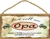 "Just Call Me OPA Cause I'm Too Cool For Grandfather Tractor Wall Sign 5"" x 10"" Grandparent Plaque"