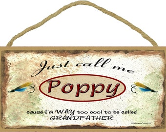 """Just Call Me POPPY Cause I'm Too Cool To Be Called Grandfather Fishing Lures Wall Sign 5"""" x 10"""" Grandparent Plaque"""