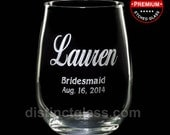 Bridesmaid Gifts - LAUREN STEMLESS WINE Glasses for Bride Matron Maid of Honor Mother 17oz Etched Glass Wedding Wine Glass Ships to Canada