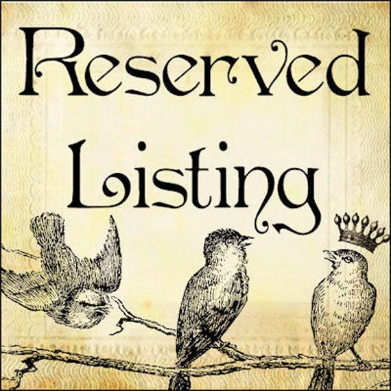 RESERVED Listing For Jenn