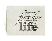 Clip art: Today is the first day of the rest of your life; cards for new year, birthday, job change, moving, encourage, future, graduation