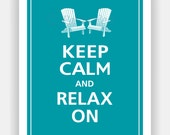 Keep Calm and RELAX ON Print 8x10 (Color featured: Surf Blue--over 700 colors to choose from)