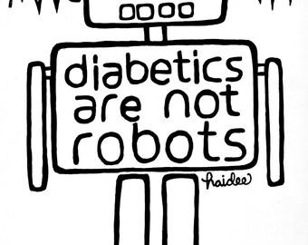 Diabetics Are Not Robots - Pen & Ink Illustration