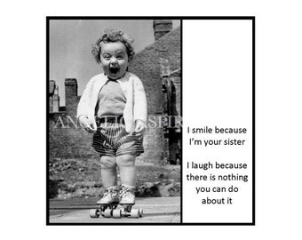 Magnet - I smile because I'm your sister.  I laugh because there is nothing you can do about it. - Retro Vintage