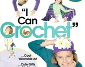 I CAN CROCHET - Instructions and Projects for Preteens, Annie's Attic 2001