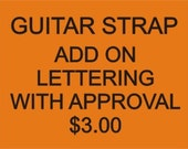 Add on Lettering for Guitar Straps with approval