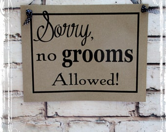 Sorry No Grooms Allowed Sign - Instant Download - DIY Printable - Custom Color - Wedding Signage - Weddings - Good Luck Superstition