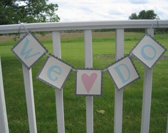 WE DO Wedding Engagement Photo Prop Banner Ready to Ship