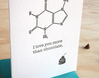 Chemistry, Valentine's Day, love, romance, Letterpress card, Molecular structure molecule - 'I love you more than chocolate' geekery, nerd