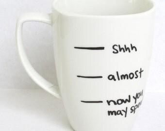 Need More Coffee -  Now You May Speak Coffee Mug