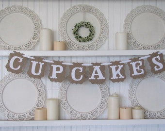 CUPCAKES  Banner, Wedding Banner, Birthday Banner, Wedding Sign, Birthday Sign, Cupcake Sign, Vintage Wedding, Wedding Cake, Wedding Decor