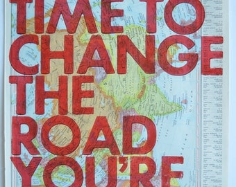 Eurasia /  Still Time To Change the Road You're On/ Letterpress Print on Antique Atlas Page