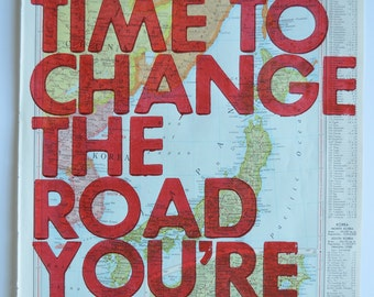 Japan and Korea /  Still Time To Change the Road You're On/ Letterpress Print on Antique Atlas Page
