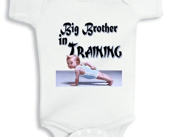 Big Brother in Training - Baby bodysuit or Infant T-Shirt