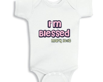 I'm blessed Mark 10:16 Faith Baby Girl bodysuit or infant T-Shirt