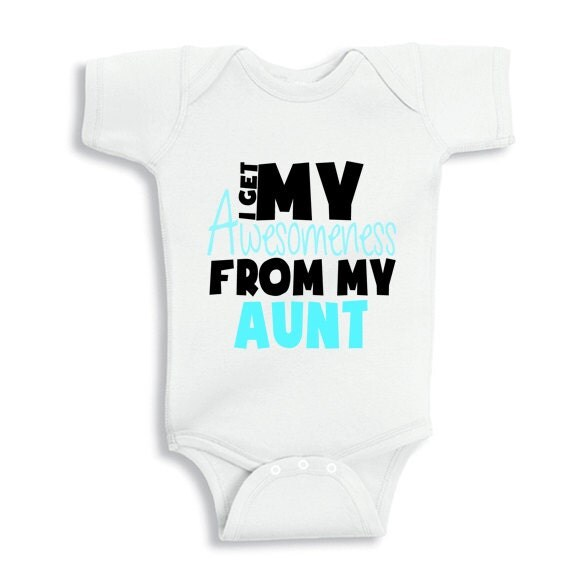 Get my awesomeness from my aunt baby bodysuit or infant t shirt