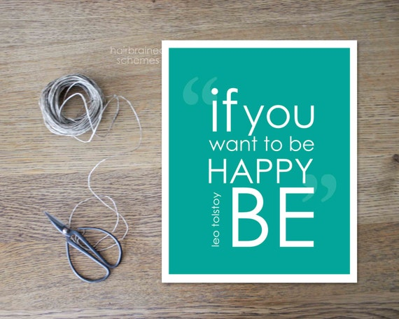 Inspirational Poster - If You Want to Be Happy BE - Teal Green Digital Art Typography Print