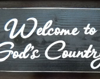 Welcome to GODS Country Sign Plaque Perfect for your Beach Mountain or Vacation Home Slice of Heaven on Earth