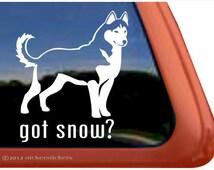 Got Snow? | DC386GOT | High Quality Adhesive Vinyl Siberian Husky Dog Window Decal Sticker