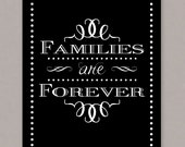 """PRINTABLE 8x10 """"Families are Forever"""" -- PDF digital file"""
