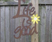 Life Is Good Garden Stake, Life is Good Yard Stake, Metal Garden Stake, words, phrases, life is good metal yard stake