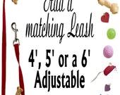Dog Leash- 4ft., 5ft., or 6ft adjustable to match