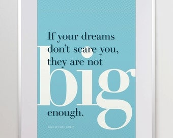 Typographic Print. A3 or 11x14. If your dreams don't scare you... Ellen Johnson Sirleaf. Quote. Wall Art.