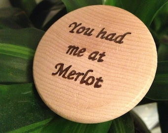 You Had me at Merlot. Funny Personalized Wine/Bottle Stopper