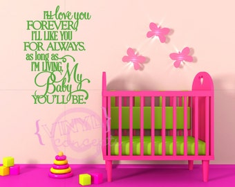 I'll love you forever, I'll like you for always... - Vinyl Wall Art